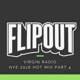 FLIPOUT - VIRGIN RADIO - NYE 2016 - PART 4
