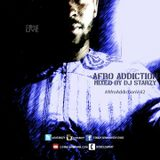 Afro Addiction Vol 2 mixed by @DJStarzy   #ComeLiveMusic #AfroAddiction #AAV2