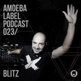 Amoeba Label Podcast 023 :: Blitz