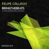 Felipe Callado – the bringthebeats underground - November 2015