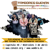 Tambores suena Cap8: Estrategias de criminalización del Estado a los luchadores sociales.