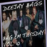 Bag Em Tuesday Vol. 10