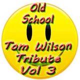 [[Old Skool Tom Wilson Tribute Vol 3]] Let me know if you enjoy! :-)