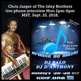 Around Da Muzic 9-10-18 Chris Jasper (Isley Bro)