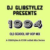 DJ GlibStylez Presents 1994 (Old School Hip Hop Mix)