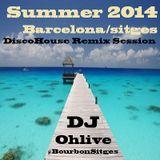 Summer 2K14 @Bourbon Sitges DiscoHouse remix session