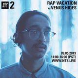 Rap Vacation w/ Venus Hides - 5th September 2019