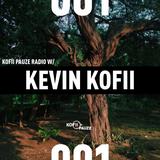 KOFII PAUZE RADIO    KEVIN KOFII    #001