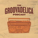 The Groovadelica Podcast -Episode 1