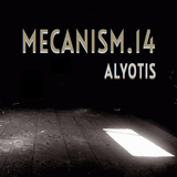 MECANISM.14 w/ ALYOTIS (Discover&Selected)