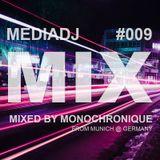 Monochronique - MEDIADJ MIX #009 (May 15 2018)