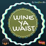 Wine Ya Waist
