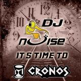 Dj Noise - It´s time to CronoS