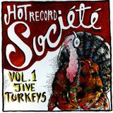 Hot Record Société Vol. 1: Jive Turkeys