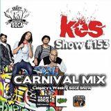 Carnival Mix #153 - Soca Radio Show - KES the Band