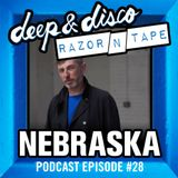 The Deep&Disco / Razor-N-Tape Podcast Episode Episode #28: Nebraska