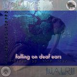 Falling on Deaf Ears Volume. 12 // Walrii