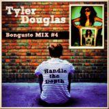 Tyler Douglas - BONGUSTO MIX#4 - Handle The Depth