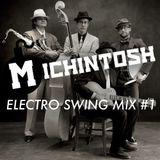 Michintosh - Electro Swing Mix #1