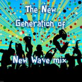 The New Generation of New Wave Mix