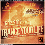 2017-12-16 - Aquatic Simon on vinyls - Trance Your Life vol. 08 (Metronom - Warszawa) - Lost In Time