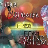 Hedi Jerbi & DJ Vaster pres. EDM Sound System (Ep 1)