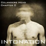 Colanders Head - Chapter 0 (Intonation)