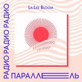 LA:LEE BLOOM: Mix for Parallel