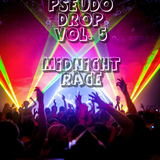 Pseudo Drop Vol. 5 (MIDNIGHT RAGE)