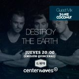 Destroy the Earth 075 - Shake Coconut Guest Mix