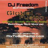 "DJ Freedom's ""Global Fusion: Another Saturday Special"" on MixToGoRadio.com"