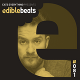 EB081 - edible bEats - Eats Everything live from Medusa Festival, Valencia (Part 2)