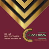 Mix live Deep Electro Pop Spécial After Work By Hugo Larson