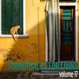 Soundtracks for Living - Volume 17