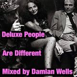 Deluxe people are Different mixed by djDamianwells