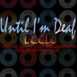 Until I'm Deaf Radio on Killradio.org 8/23/2014