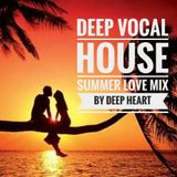 Deep Vocal House Summer Love Mix By Deep Heart