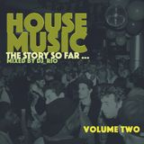 House Music: The Story So Far Vol.2