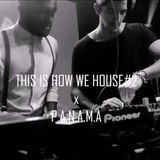 THIS IS HOW WE HOUSE#2 (P.A.N.A.M.A)
