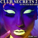 CLUB SECRETS 2 (PODCAST) - DJ PETER BEDARD