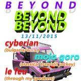 CYBERIAN DJ Set @ Beyond BEYOND BEYOND 13.11.2015