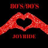 80'S/90'S  JOYRIDE