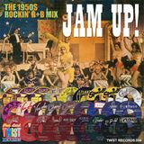 JAM UP! - The 50's Rockin' R&B Mix