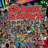SKANK AND RAVE RIDDIM