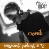Cronik - Bassment Podcast #12 - 2016.09.25.