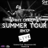 Shy-Coast - Shy Crazy Summer Tour 2K17 LIVE (Océana Club FR 40) France