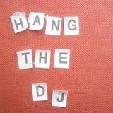 Hang the DJ - bURradio 28.02.2013