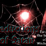 "Seductions of Satan Part 7 ""The Stings of Witchcraft"" - Audio"