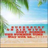 SUPERSURF by ROBY ROSSINI  @RADIO MANA' MANA' - Ultima Puntata 31.07.2014