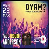 Paul Trouble Anderson @ DYRM? (at Cutty Sark), Pescara - 22.03.2013 (Friday night)